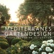 Mediterranes Gartendesign: Spektakuläre Privatgärten